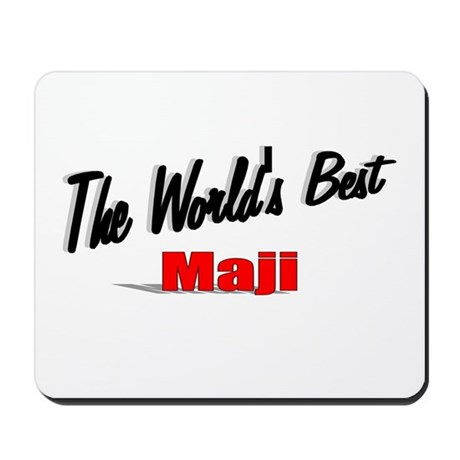 """The World's Best Maji"" Mousepad"