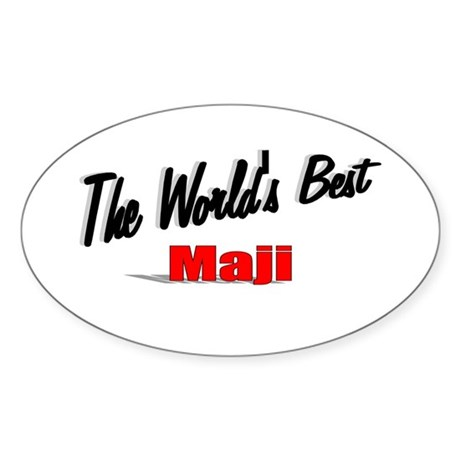"""The World's Best Maji"" Oval Sticker"