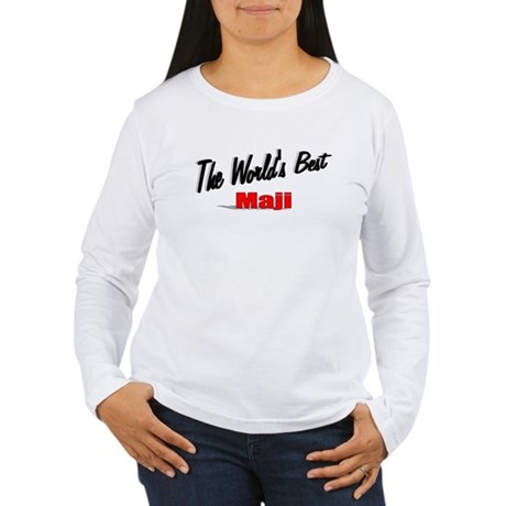 """The World's Best Maji"" Women's Long Sleeve T-Shir"