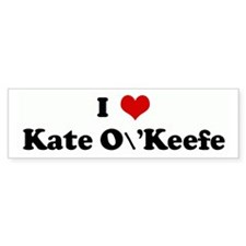 I Love Kate O'Keefe Bumper Bumper Sticker