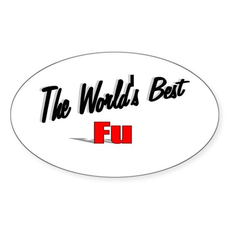 """The World's Best Fu"" Oval Sticker"