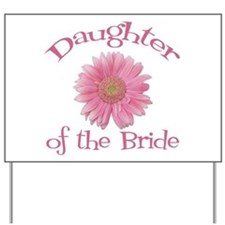 Daisy Bride's Daughter Yard Sign