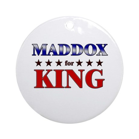 MADDOX for king Ornament (Round)