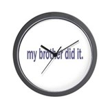 my brother did it Wall Clock