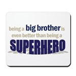 big brother t-shirt superhero Mousepad