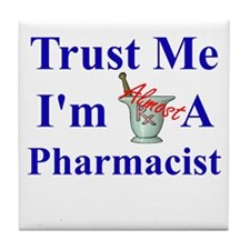 Trust Me...Pharmacist Tile Coaster