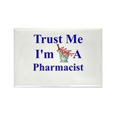 Trust Me...Pharmacist Rectangle Magnet