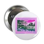 A Trailer Park Girl Button