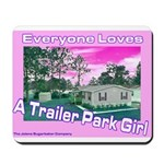 A Trailer Park Girl Mousepad