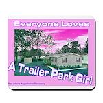 A Trailer Park Girl Mousepad