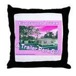 A Trailer Park Girl Throw Pillow