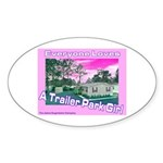 A Trailer Park Girl Oval Sticker