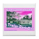 A Trailer Park Girl Tile Coaster