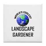 World's Coolest LANDSCAPE GARDENER Tile Coaster
