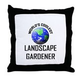 World's Coolest LANDSCAPE GARDENER Throw Pillow