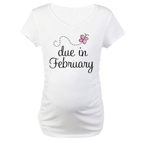 Due In February Maternity T-Shirt
