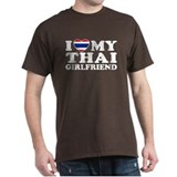 I Love My Thai Girlfriend T-Shirt
