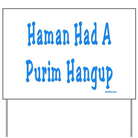 Haman had a Purim Hangup Yard Sign