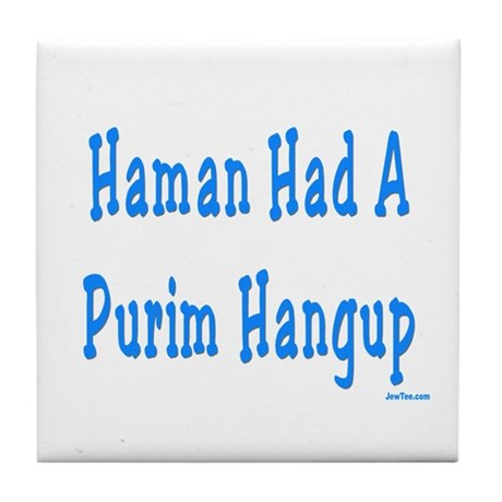 Haman had a Purim Hangup Tile Coaster