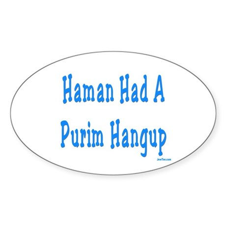 Haman had a Purim Hangup Oval Sticker
