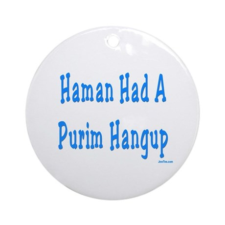 Haman had a Purim Hangup Ornament (Round)