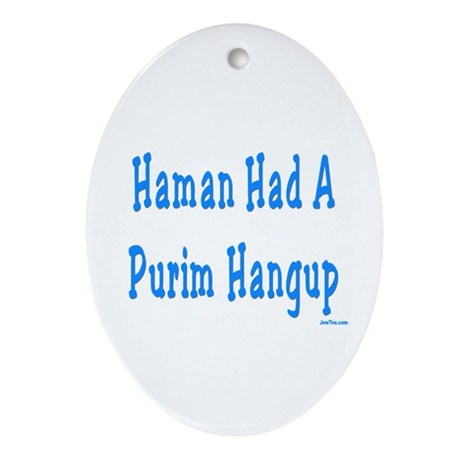 Haman had a Purim Hangup Oval Ornament