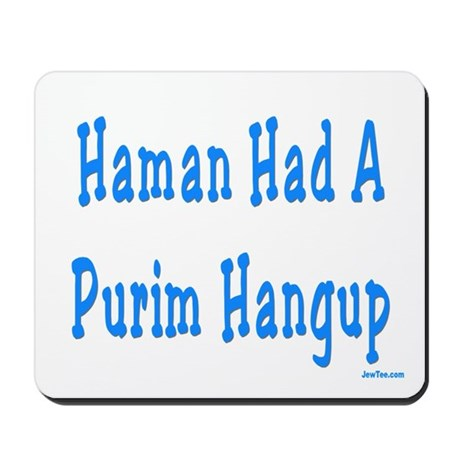 Haman had a Purim Hangup Mousepad