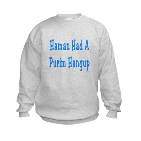 Haman had a Purim Hangup Kids Sweatshirt