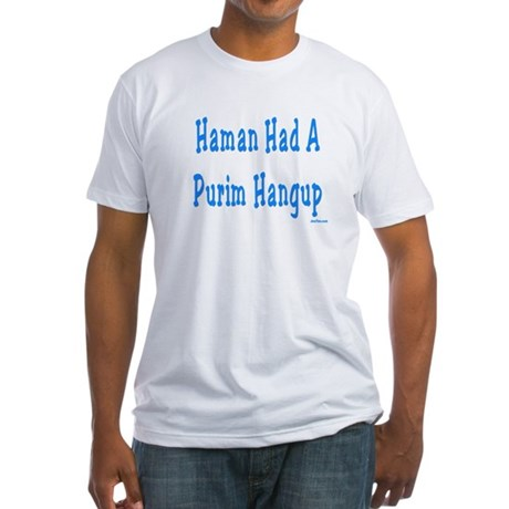 Haman had a Purim Hangup Fitted T-Shirt