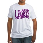Flirty Flasher Fitted T-Shirt