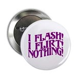 Flirty Flasher 2.25
