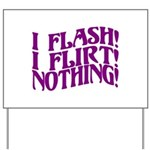 Flirty Flasher Yard Sign