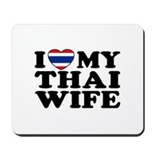 I Love My Thai Wife Mousepad