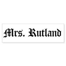 Mrs. Rutland Bumper Bumper Sticker