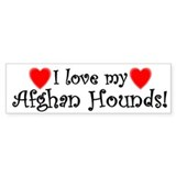 I Love My Afghan Hounds Bumper Bumper Sticker