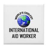World's Coolest INTERNATIONAL AID WORKER Tile Coas