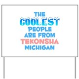 Coolest: Tekonsha, MI Yard Sign