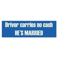 Driver No Cash Bumper Bumper Sticker