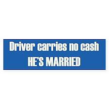 Driver No Cash Bumper Bumper Sticker