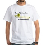 TBone-Life's Too Short Shirt