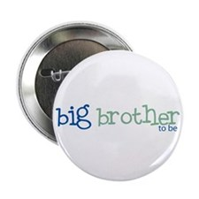 "big brother to be text 2.25"" Button"