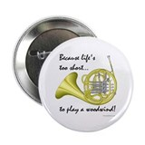 "Horn-Life's Too Short 2.25"" Button (10 pack)"