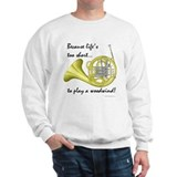 Horn-Life's Too Short Sweatshirt