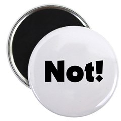 "Not! 2.25"" Magnet (10 pack)"