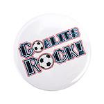 """Goalies Rock! 3.5"""" Button"""