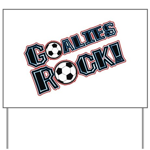 Goalies Rock! Yard Sign