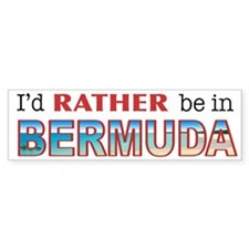 I'd Rather be in Bermuda Bumper Car Sticker