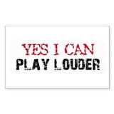 Yes, I Can Play Louder Rectangle Decal