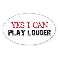 Yes, I Can Play Louder Oval Bumper Stickers