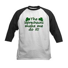 Leprechauns Made Me Do It Tee